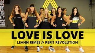 """Love is Love"" || LeAnn Rimes || Dance Fitness Choreography Video || REFIT® Revolution"
