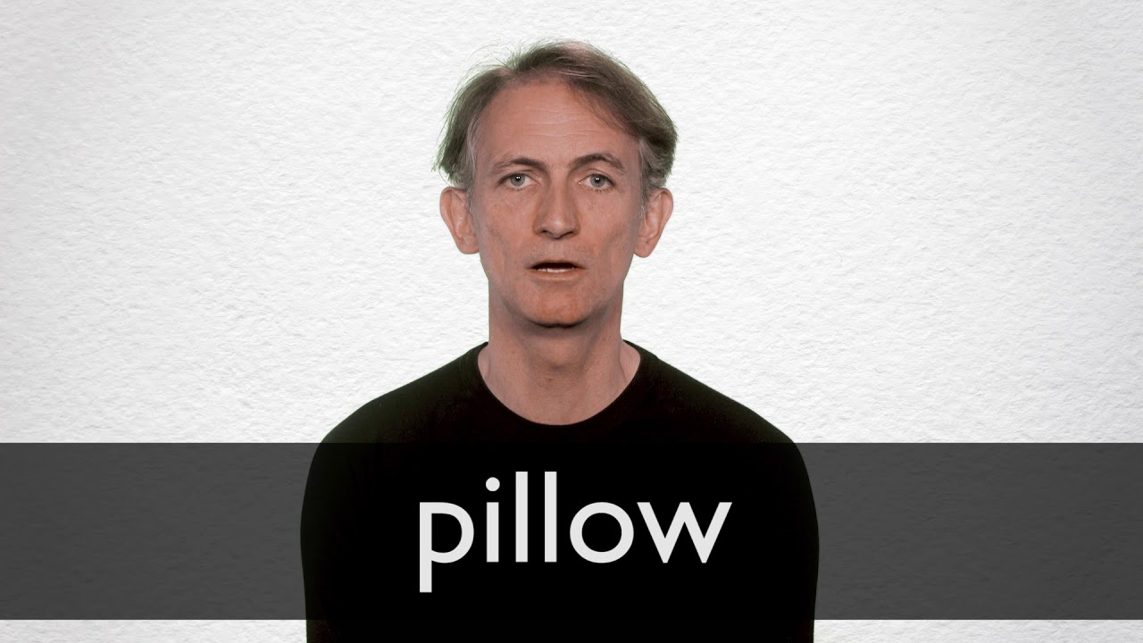 How to pronounce PILLOW in British English