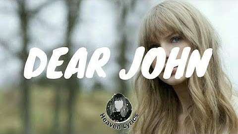 Download Dear John Taylor Swift Mp3 Free And Mp4