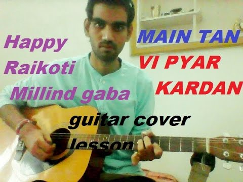 Main Tan Vi Pyar Kardan - COMPLETE GUITAR COVER LESSON CHORDS - Happy Raikoti | Millind Gaba