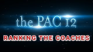 RANKING THE PAC 12 COACHES 2019 COLLEGE FOOTBALL