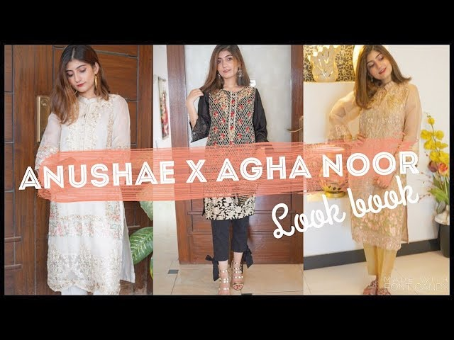 EID CLOTHING HAUL & LOOKBOOK featuring AGHA NOOR  DRESSES | Anushae Says