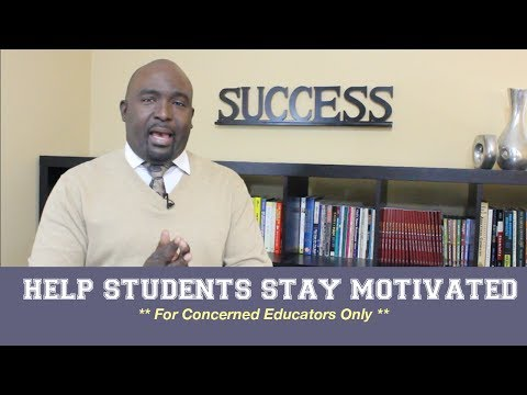 How to Motivate Students in School - For Educators Only