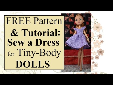 MH/EAH or Small Doll Dress Sewing Tutorial w/Free Patterns - YouTube
