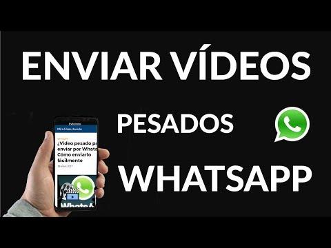 ¿Cómo Enviar un Vídeo Pesado por WhatsApp?