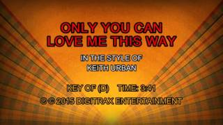 Keith Urban - Only You Can Love Me This Way (Backing Track)