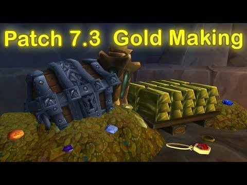 WoW Legion Gold Making Patch 7.3 Discussion |WoW Gold Guide 7.3 | Auction House Gold Guide Patch 7.3