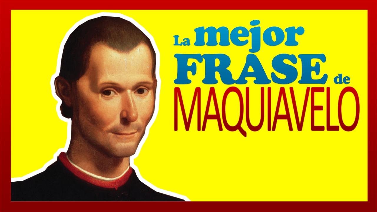 La Mejor Frase De Maquiavelo