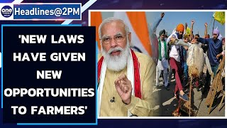 PM Modi says 'new farm laws have given new opportunities to farmers'|Oneindia News