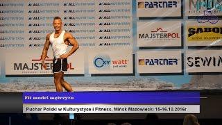 PP w Kulturystyce i Fitness Mińsk Mazowiecki 15 16 10 2016 Fit model mężczyzn