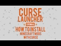 Minecraft Tutorial :: How To Install Minecraft Mods With Curse Launcher