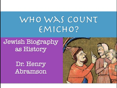 Who Was Count Emicho? Jews and the First Crusade Dr. Henry Abramson