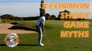 3 COMMON SHORT GAME MYTHS