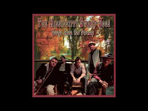 The Mississippi Swamp Dogs - Late In The Evening