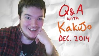 Q&A with Kakujo - Soggy Noodles (Reward for Dec. 2014 Patrons)