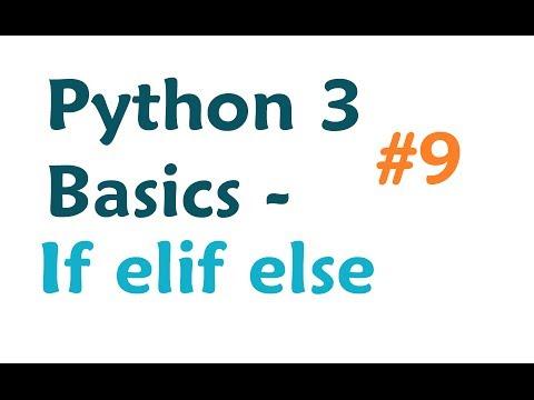 Python 3 Programming Tutorial: If Elif Else