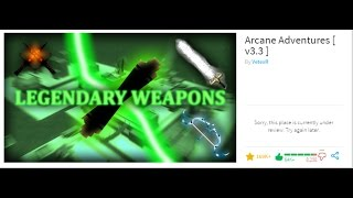 ROBLOX ARCANE ADVENTURES IS UNDER REVIEW AGAIN T-T