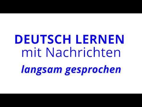 Deutsch lernen mit Nachrichten, 11 02 2019 – langsam gesprochen