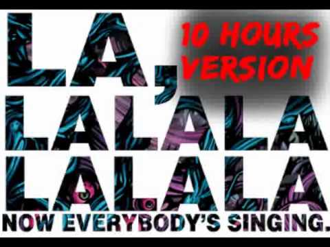 Now everybody Singing la-la-la-la (10 hours version)
