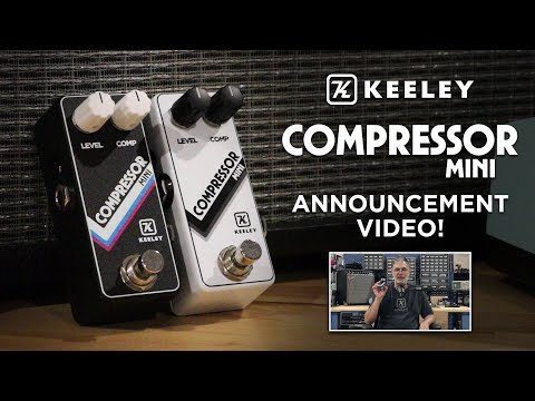 Robert Keeley announces the NEW Keeley Electronics Compressor Mini effect pedal