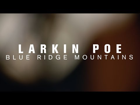 Larkin Poe - Blue Ridge Mountains (Live at The Current)