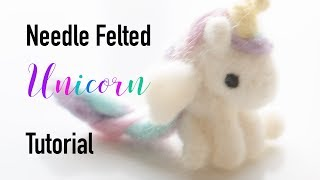 How to Needle Felt Cute Unicorn Tutorial Video