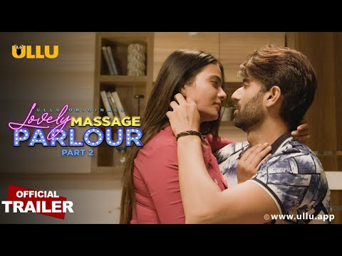 Lovely Massage Parlour ( Part 2  )  | Ullu Originals I Official Trailer I Releasing on 04th May