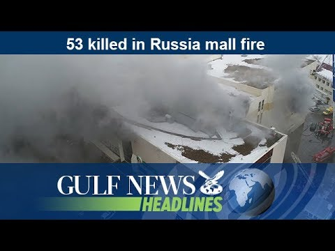 53 killed in Russia mall fire - GN Headlines