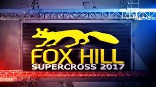 Fox Hill Supercross 2017