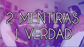 2 MENTIRAS 1 VERDAD Ft. PACO SASSY, HECTOR LEAL,, JACOBO WONG Y ZURDO