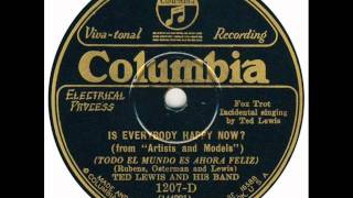 Ted Lewis and his Orchestra  Is Everybody Happy Now?  1928