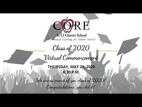 CORE Charter School Class of 2020 Virtual Graduation Ceremony