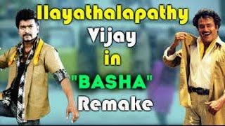 ilayathalapathy vijay in tamil movie basha remake director talk vijay superstar rajinikanth