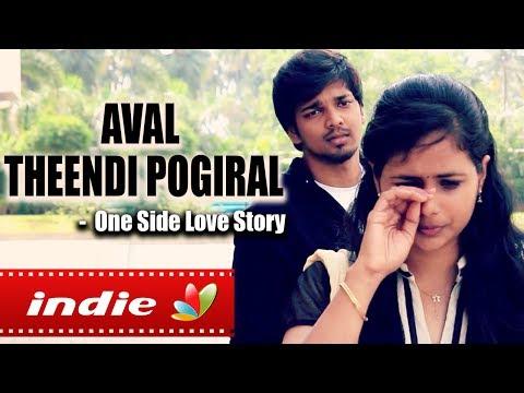 Aval Theendi Pogiral : One side Love   Tamil Album Love Song   Heartbreak, Romance, Love Failure