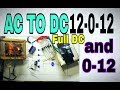 Make AC To DC 12 0 12 Volt And 0 12 Supply Using 12 0 12 Transformer 100 Working Korba mp3