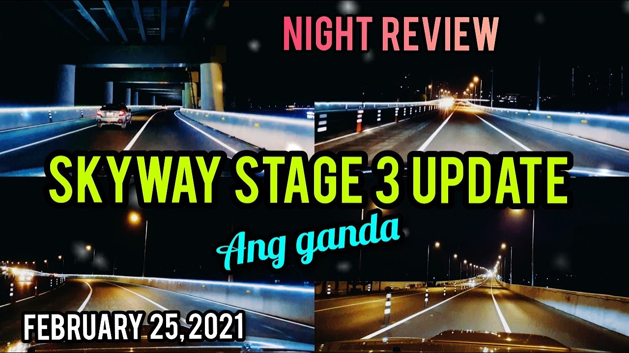 NIGHT REVIEW! SKYWAY STAGE 3 UPDATE! ANG GANDA NA! FEBRUARY 25, 2021. SIGHTSEENING TOUR.