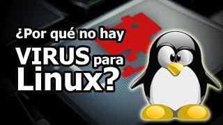 Por qué no hay VIRUS para LINUX