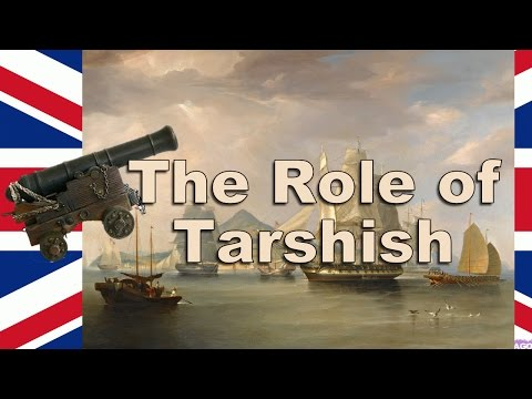 The Role Of Tarshish At The Time Of The End