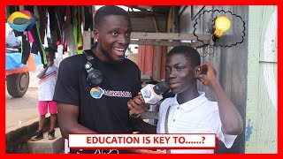 EDUCATION is KEY to...? | Street Quiz | Funny African Videos | Funny Videos | African Comedy