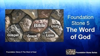 "Foundation Stones: ""The Word of God"""