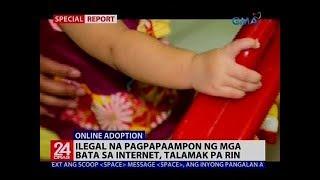 Ilegal na pagpapaampon ng mga bata sa internet, talamak pa rin