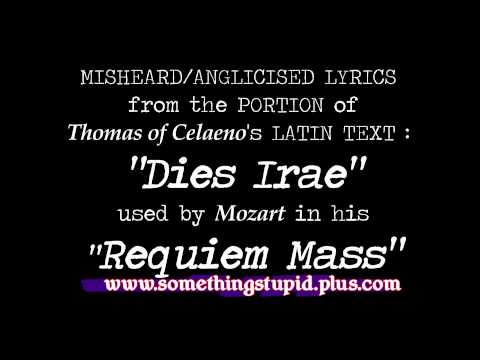 Misheard/Forcibly Anglicised Lyrics From The Requiem Mass's Dies Irae Latin To Wrong English