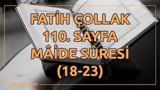 Fatih Çollak - 110.Sayfa - Mâide Suresi (18-23)
