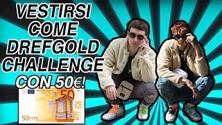 VESTIRSI COME DREFGOLD CHALLENGE CON 50