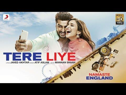 Tere Liye - Namaste England    Atif Aslam, Akansha Bhandari - Upcoming Trending Songs