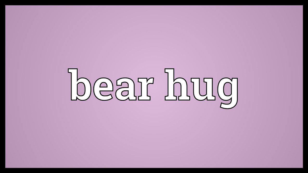 Define bear hug