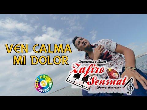 Zafiro Sensual - Ven Calma Mi Dolor [VIDEO OFICIAL] Mary Music Producciones
