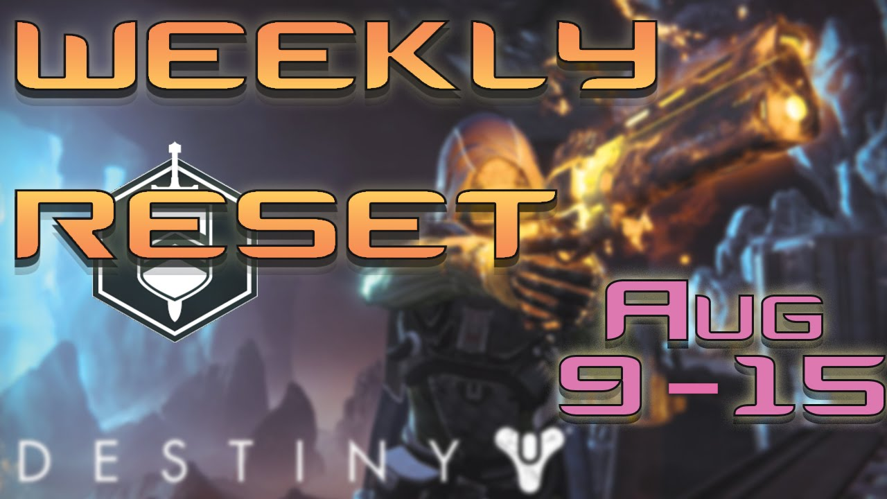 Destiny weekly reset aug 9 15 nightfall heroic raid coe crucible