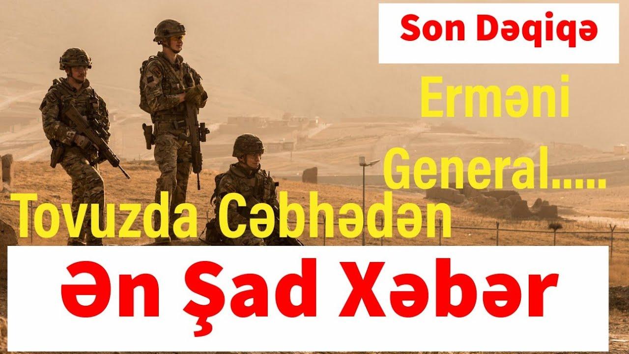 Tovuzda Cəbhədən Ən Şad Xəbər Ermeni General.. Son Dəqiqə
