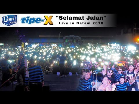 Tipe X - Selamat Jalan (Live At Unity Pitstop 2018, Batam)